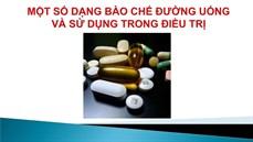 Một số dạng bào chế đường uống và sử dụng trong điều trị